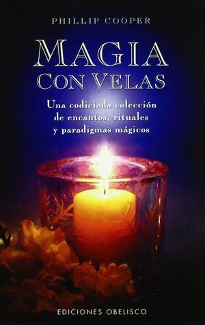 MAGIA CON VELAS. UNA CODICIADA COLECCION DE ENCANTOS RITUALES Y PARADIGMAS MAGICOS