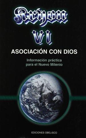 KRYON VI. ASOCIACION CON DIOS INFORMACION PRACTICA PARA EL NUEVO MILENIO