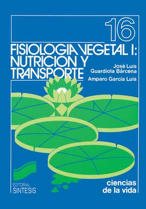FISIOLOGIA VEGETAL I. NUTRICION Y TRANSPORTE