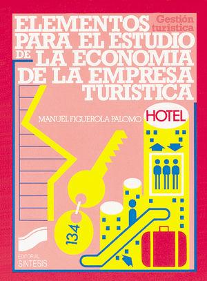 ELEMENTOS PARA EL ESTUDIO DE LA ECONOMIA DE LA EMPRESA TURISTICA