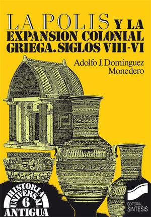 POLIS Y LA EXPANSION COLONIAL GRIEGA SIGLOS VIII-VI, LA