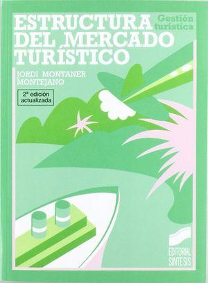 ESTRUCTURA DEL MERCADO TURISTICO / 2 ED.