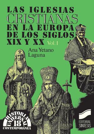 IGLESIAS CRISTIANAS EN LA EUROPA DE LOS SIGLOS XIX Y XX VOL 1