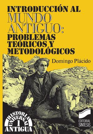 INTRODUCCION AL MUNDO ANTIGUO TEORIA Y METODOLOGIA