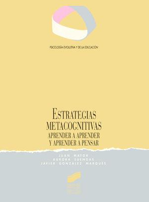 ESTRATEGIAS METACOGNITIVAS. APRENDER A APRENDER Y APRENDER A PENSAR