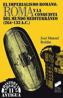 IMPERIALISMO ROMANO Y LA CONQUISTA DEL MUNDO MEDITERRANEO (264-133 A.C.)