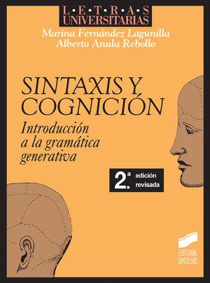 SINTAXIS Y COGNICION. INTRODUCCION A LA GRAMATICA GENERATIVA / 2 ED.