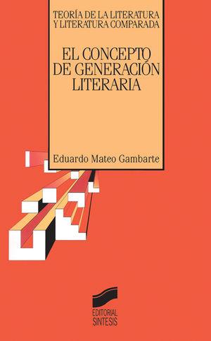 CONCEPTO DE GENERACION LITERARIA, EL