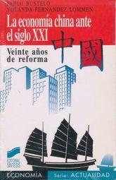 ECONOMIA CHINA ANTE EL SIGLO XXI, LA. VEINTE AÑOS DE REFORMA