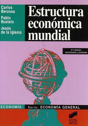 ESTRUCTURA ECONOMICA MUNDIAL / 2 ED.