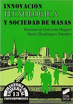 INNOVACION TECNOLOGICA Y SOCIEDAD DE MASAS