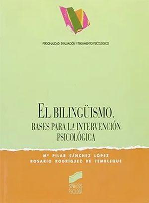BILINGUISMO, EL / BASES PARA LA INTERVENCION PSICOLOGICA