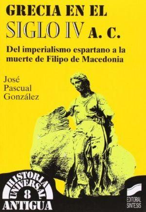 GRECIA EN EL SIGLO IV A. C. DEL IMPERIALISMO ESPARTANO A LA MUERTE DE FILIPO DE MACEDONIA