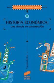 HISTORIA ECONOMICA UNA CIENCIA EN CONSTRUCCION