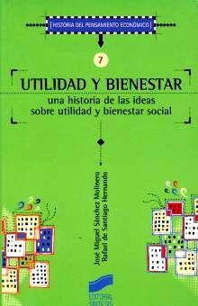 UTILIDAD Y BIENESTAR. UNA HISTORIA DE LAS IDEAS SOBRE UTILIDAD Y BIENESTAR SOCIAL