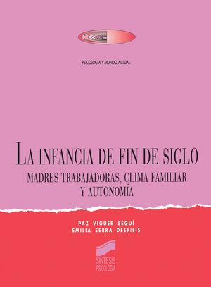 INFANCIA DE FIN DE SIGLO, LA. MADRES TRABAJADORAS CLIMA FAMILIAR Y AUTONOMIA