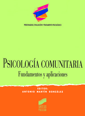 PSICOLOGIA COMUNITARIA. FUNDAMENTOS Y APLICACIONES