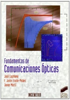 FUNDAMENTOS DE COMUNICACIONES OPTICAS / 2 ED.