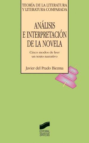 ANALISIS E INTERPRETACION DE LA NOVELA. CINCO MODOS DE LEER UN TEXTO NARRATIVO