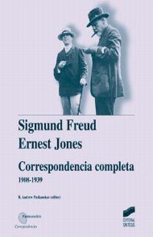 CORRESPONDENCIA COMPLETA 1908 - 1939. SIGMUND FREUD / ERNEST JONES / PD.
