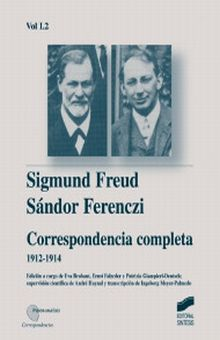 CORRESPONDENCIA COMPLETA 1912 - 1914. SIGMUND FREUD / SANDOR FERENCZI / VOL. I. 2 / PD.