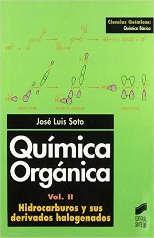 QUIMICA ORGANICA / VOL. II. HIDROCARBUROS Y SUS DERIVADOS HALOGENADOS
