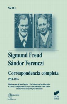 CORRESPONDENCIA COMPLETA 1914 - 1916. SIGMUND FREUD / SANDOR FERENCZI / VOL. II - 1 / PD.