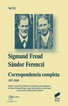 CORRESPONDENCIA COMPLETA 1917 - 1919. SIGMUND FREUD / SANDOR FERENCZI / VOL. II - 2 / PD.
