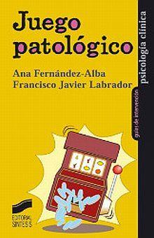 JUEGO PATOLOGICO / GUIAS DE INTERVENCION