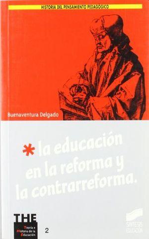 EDUCACION EN LA REFORMA Y LA CONTRAREFORMA, LA