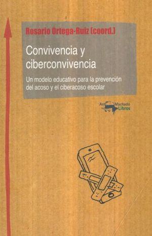 CONVIVENCIA Y CIBERCONVIVENCIA. UN MODELO EDUCATIVO PARA LA PREVENCION DEL ACOSO Y EL CIBERACOSO ESCOLAR