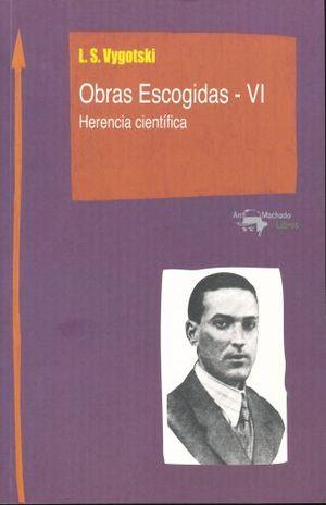 OBRAS ESCOGIDAS 6. HERENCIA CIENTIFICA