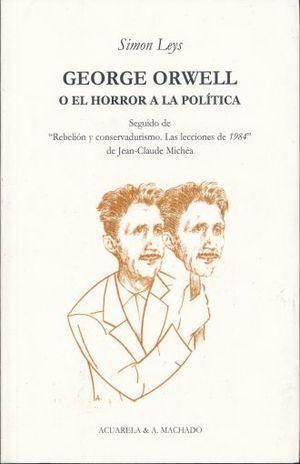GEORGE ORWELL O EL HORROR A LA POLITICA