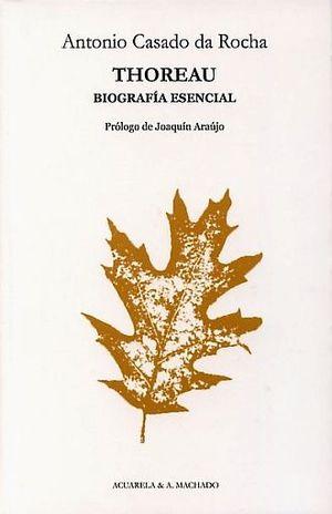 THOREAU. BIOGRAFIA ESENCIAL