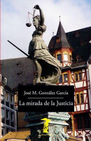 MIRADA DE LA JUSTICIA, LA