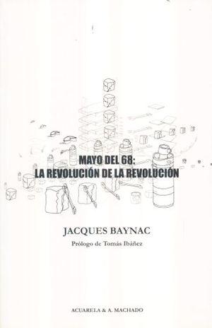 MAYO DEL 68 LA REVOLUCION DE LA REVOLUCION