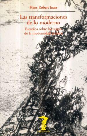 TRANSFORMACIONES DE LO MODERNO, LAS. ESTUDIOS SOBRE LAS ETAPAS DE LA MODERNIDAD ESTETICA / 2 ED.