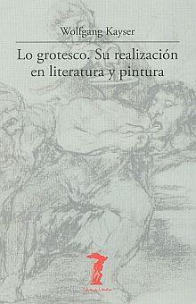 GROTESCO, LO. SU REALIZACION EN LITERATURA Y PINTURA