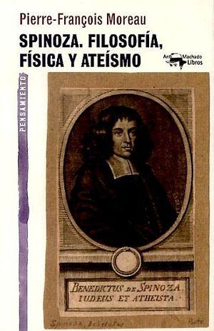 SPINOZA. FILOSOFIA FISICA Y ATEISMO
