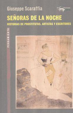 SEÑORAS DE LA NOCHE. HISTORIAS DE PROSTITUTAS ARTISTAS Y ESCRITORES