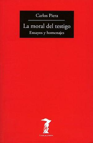 MORAL DEL TESTIGO, LA. ENSAYOS Y HOMENAJES
