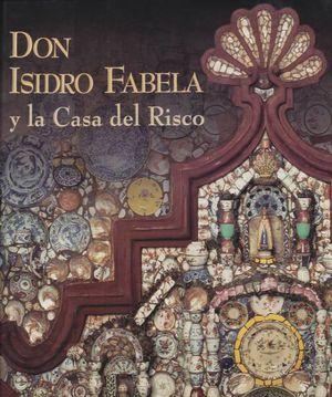 DON ISIDRO FABELA Y LA CASA DEL RISCO / PD.