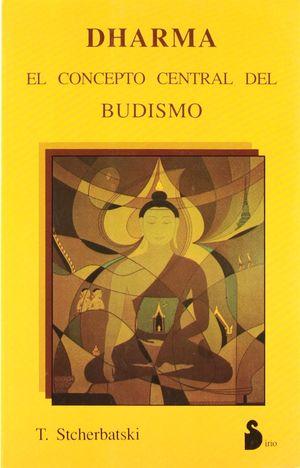DHARMA EL CONCEPTO CENTRAL DEL BUDISMO