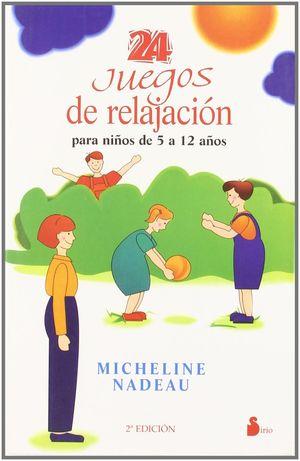 24 JUEGOS DE RELAJACION PARA NIÑOS DE 5 A 12 AÑOS
