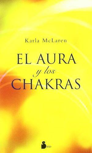 AURA Y LOS CHAKRAS, EL / 3 ED.