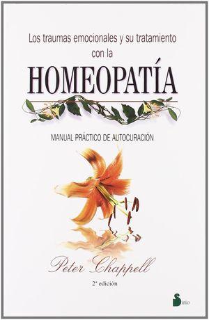 TRAUMAS EMOCIONALES Y SU TRATAMIENTO CON LA HOMEOPATIA, LOS. MANUAL PRACTICO DE AUTOCURACION