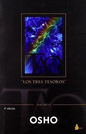 TAO LOS TRES TESOROS. CHARLAS ACERCA DE FRAGMENTOS DEL TAO TE CHING DE LAO TSE / VOL I / 3 ED.