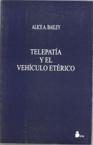 TELEPATIA Y EL VEHICULO ETERICO