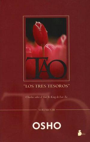 TAO LOS TRES TESOROS. CHARLAS SOBRE EL TEO TE KING DE LA TSE / VOL III