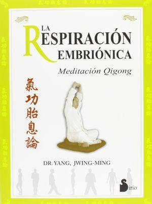 RESPIRACION EMBRIONICA. MEDITACION QIGONG